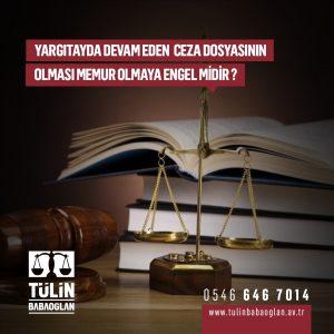 Yargıyda Devam Eden Ceza Dosyasının Olması Memur Olmaya Engel midir?
